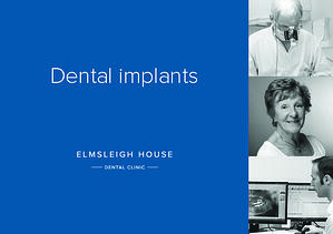 Dental implants in Farnham at Elmsleigh House Dental Clinic